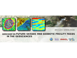 Workshop on Future Seismic and Geodetic Facility Needs in the Geosciences